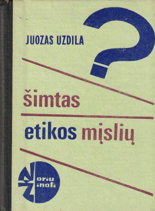 Uzdila Juozas Vytautas. Šimtas etikos mįslių