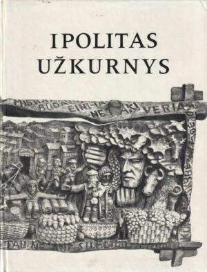 Martinaitis M., Žemaitytė Z. Ipolitas Užkurnys