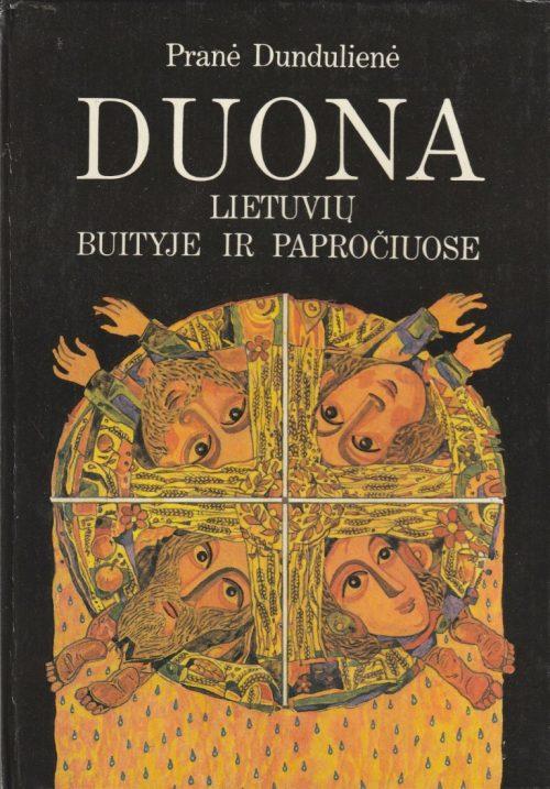 Dundulienė Pranė. Duona lietuvių buityje ir papročiuose