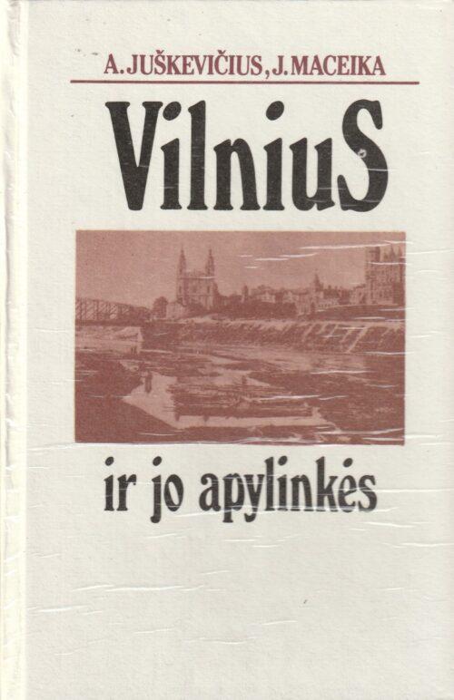 Juškevičius A., Maceika J. Vilnius ir jo apylinkės