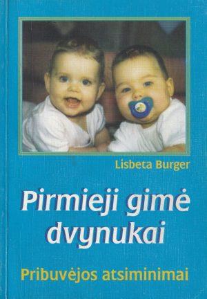 Burger L. Pirmieji gimė dvynukai