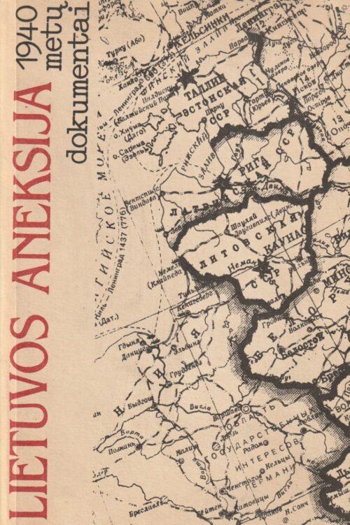 Gudaitis Leonas. Lietuvos aneksija: 1940 metų dokumentai