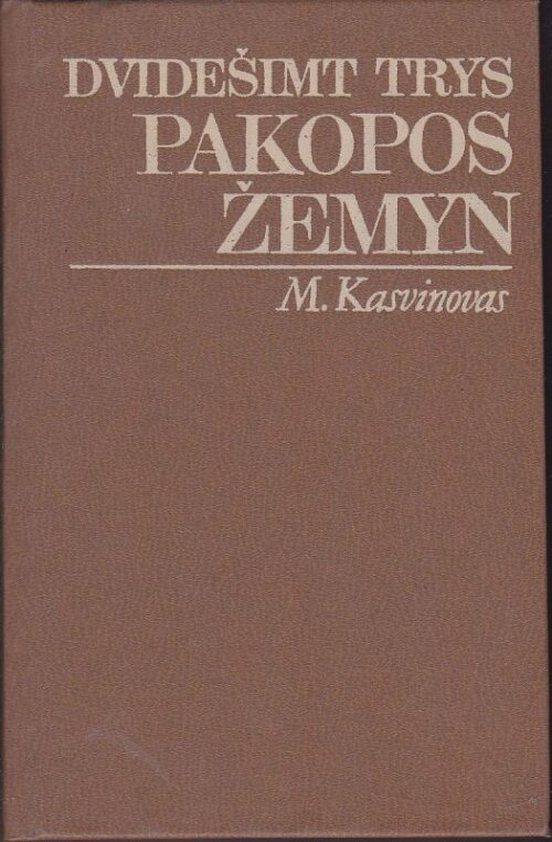 Kasvinovas M. Dvidešimt trys pakopos žemyn