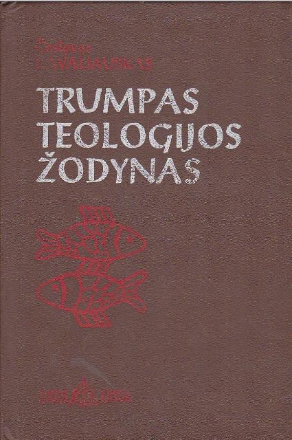 Kavaliauskas Česlovas. Trumpas teologijos žodynas
