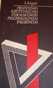 Kregždė S. Profesinio kryptingumo formavimosi psichologiniai pagrindai