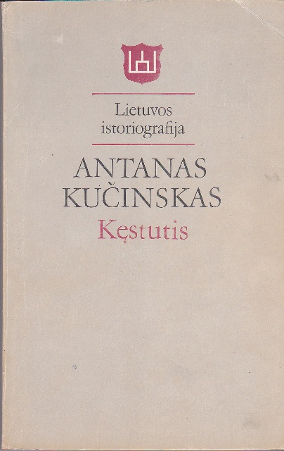Kučinskas Antanas. Kęstutis. Lietuvos istoriografija