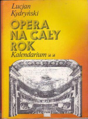 Kydrynski L. Opera na caly rok. Kalendarium