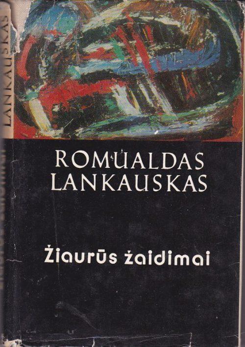 Lankauskas Romualdas. Žiaurūs žaidimai