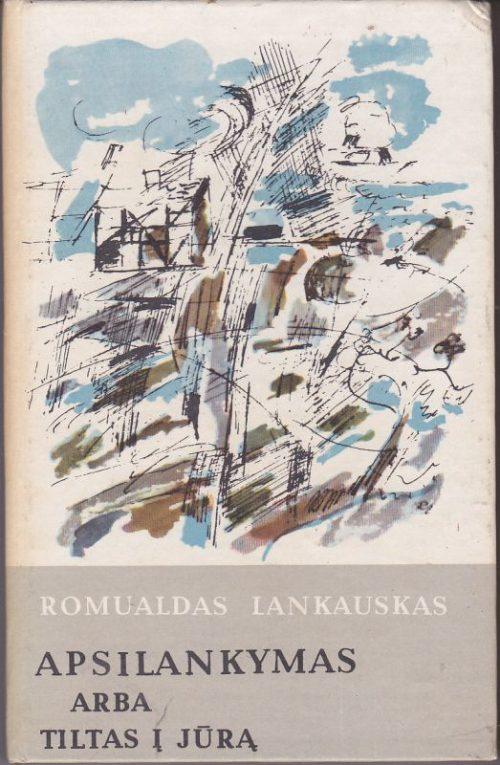 Lankauskas Romualdas. Apsilankymas arba Tiltas į jūrą