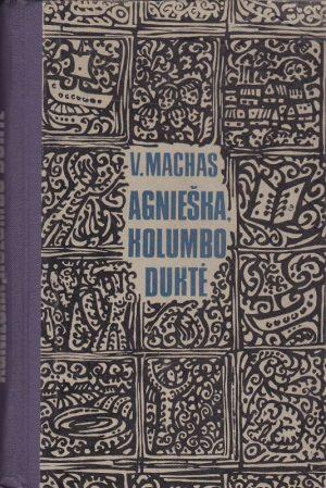 Machas V. Agnieška, Kolumbo duktė
