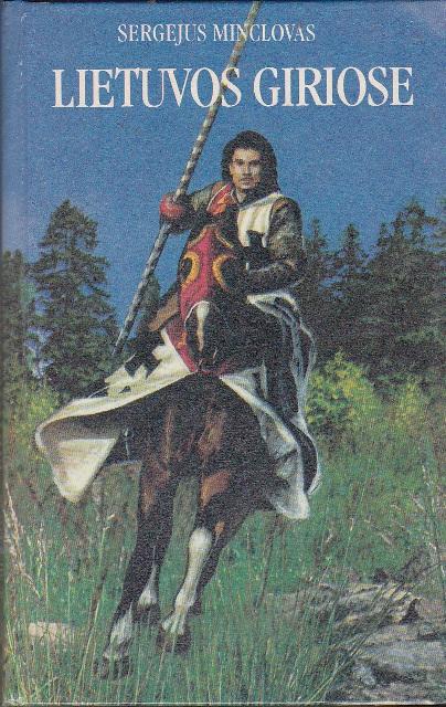 Minclovas Sergijus. Lietuvos giriose