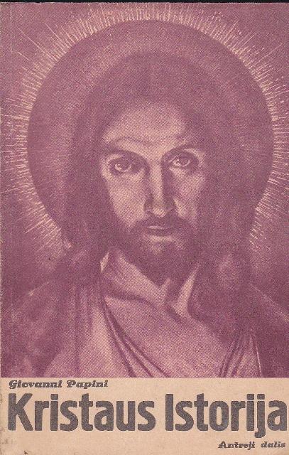Papini Giovanni. Kristaus istorija (2 dalis)