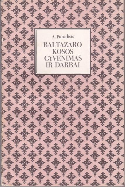 Paradisis A. Baltazaro Kosos gyvenimas ir darbai