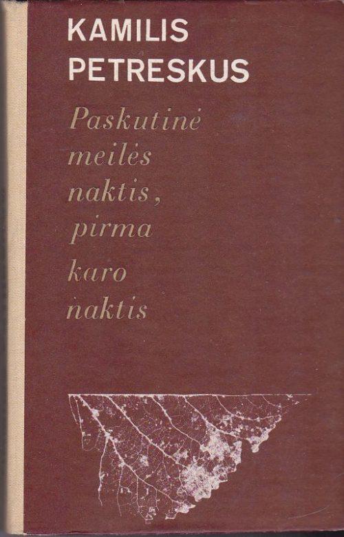 Petreskus K. Paskutinė meilės naktis, pirma karo naktis