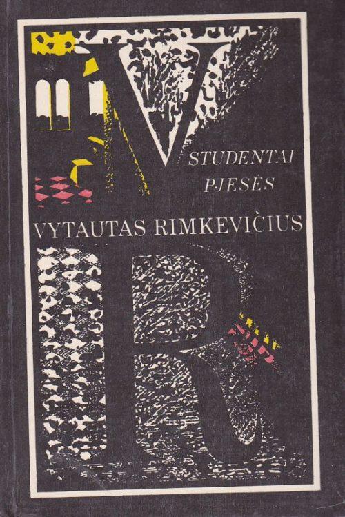 Rimkevičius Vytautas. Studentai. Pjesės