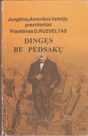 Ruzveltas Franklinas. Dingęs be pėdsakų