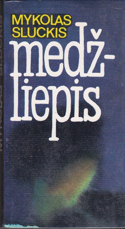 Sluckis Mykolas. Medžliepis