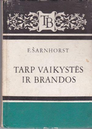 Šarnhorst E. Tarp vaikystės ir brandos