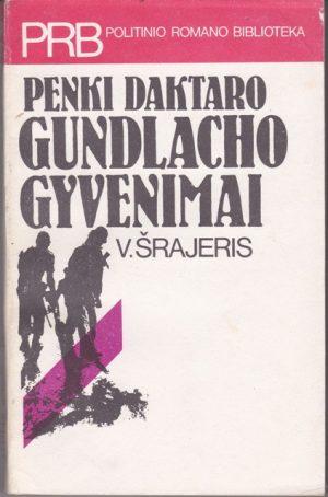 Šrajeris V. Penki daktaro Gundlacho gyvenimai